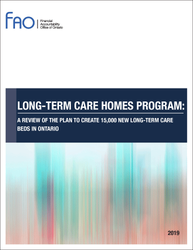 Long-Term Care Homes Program: A Review of the Plan to Create 15,000 New Long-Term Care Beds in Ontario